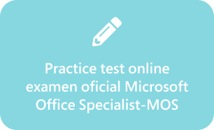 Practice test online examen oficial Microsoft Office Specialist-MOS
